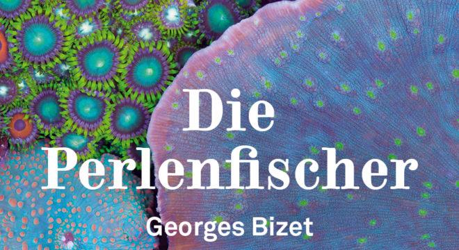 Die Perlenfischer von Georges Bizet